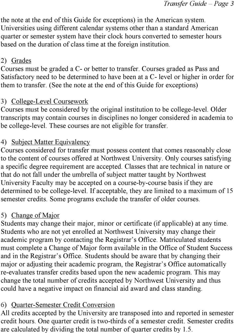 foreign institution. 2) Grades Courses must be graded a C- or better to transfer.