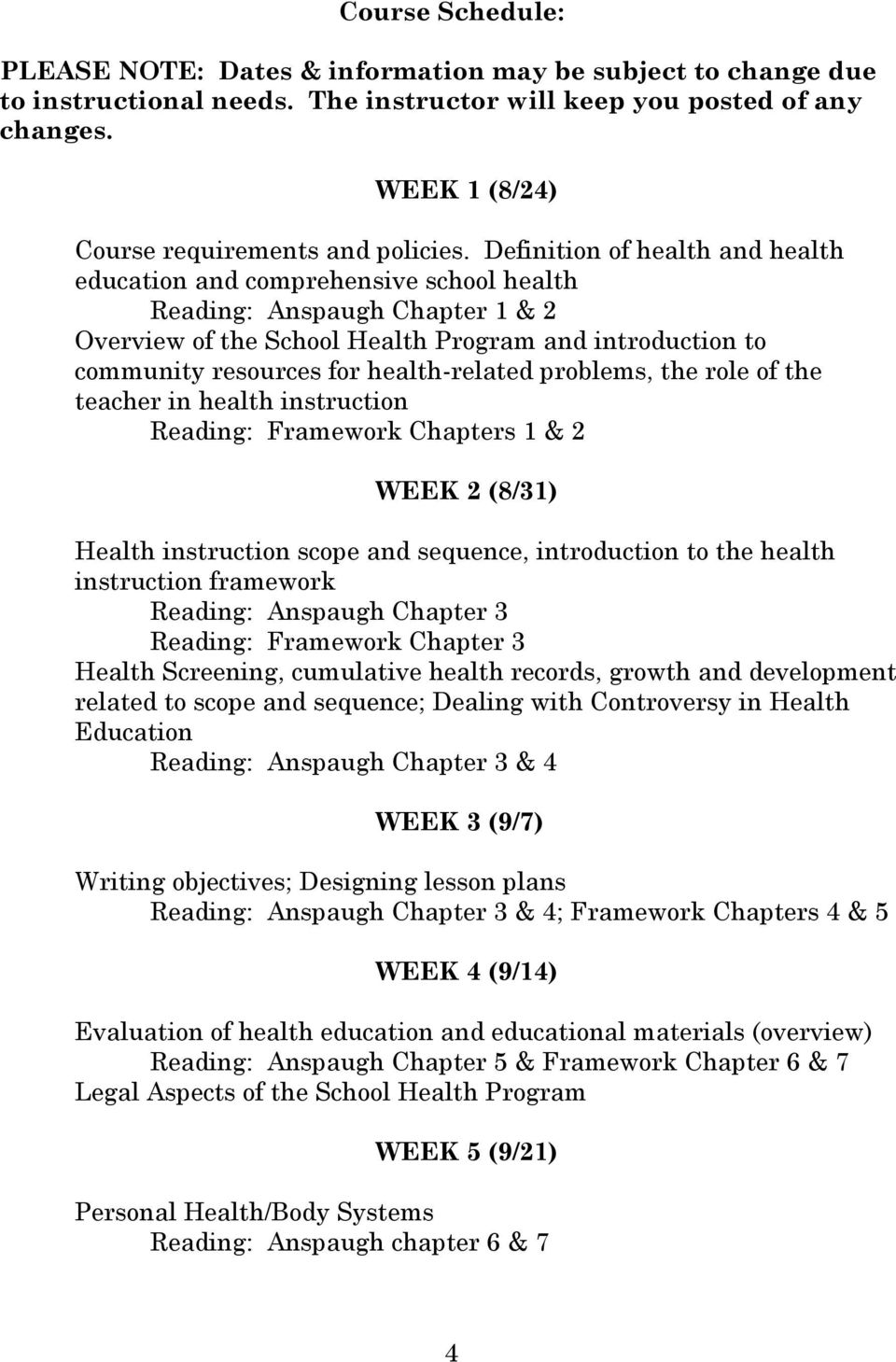 Definition of health and health education and comprehensive school health Reading: Anspaugh Chapter 1 & 2 Overview of the School Health Program and introduction to community resources for