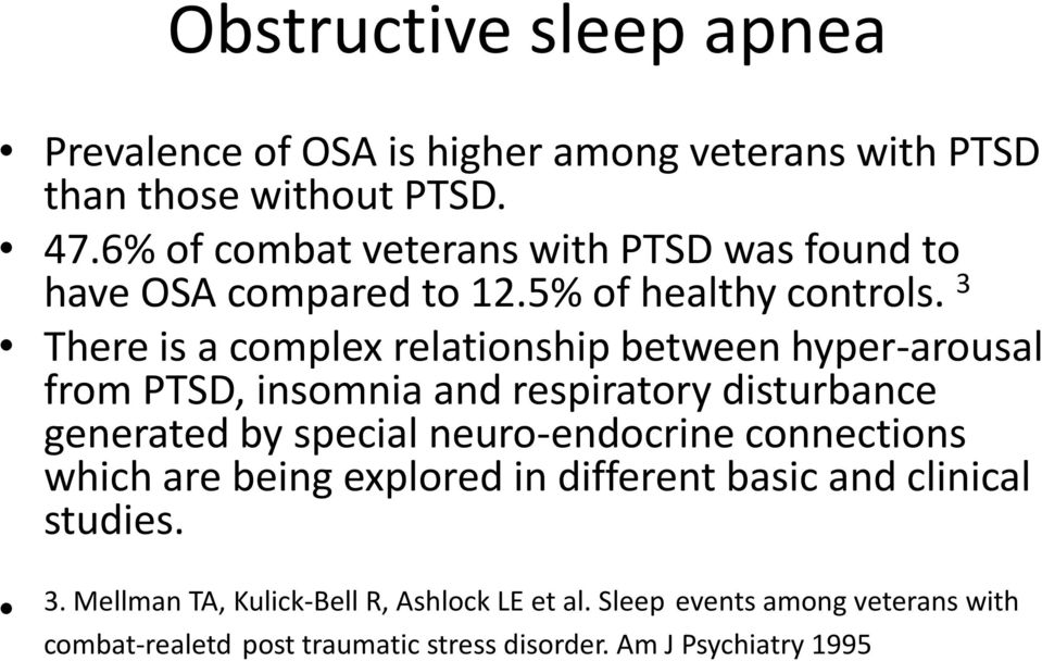 3 There is a complex relationship between hyper-arousal from PTSD, insomnia and respiratory disturbance generated by special neuro-endocrine