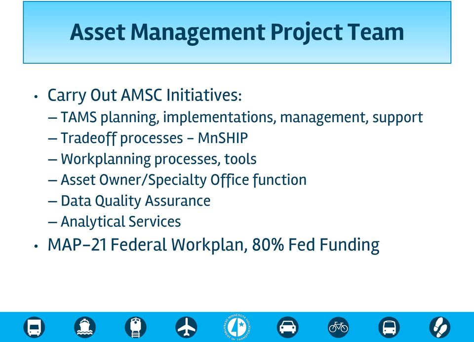 Workplanning processes, tools Asset Owner/Specialty Office function Data