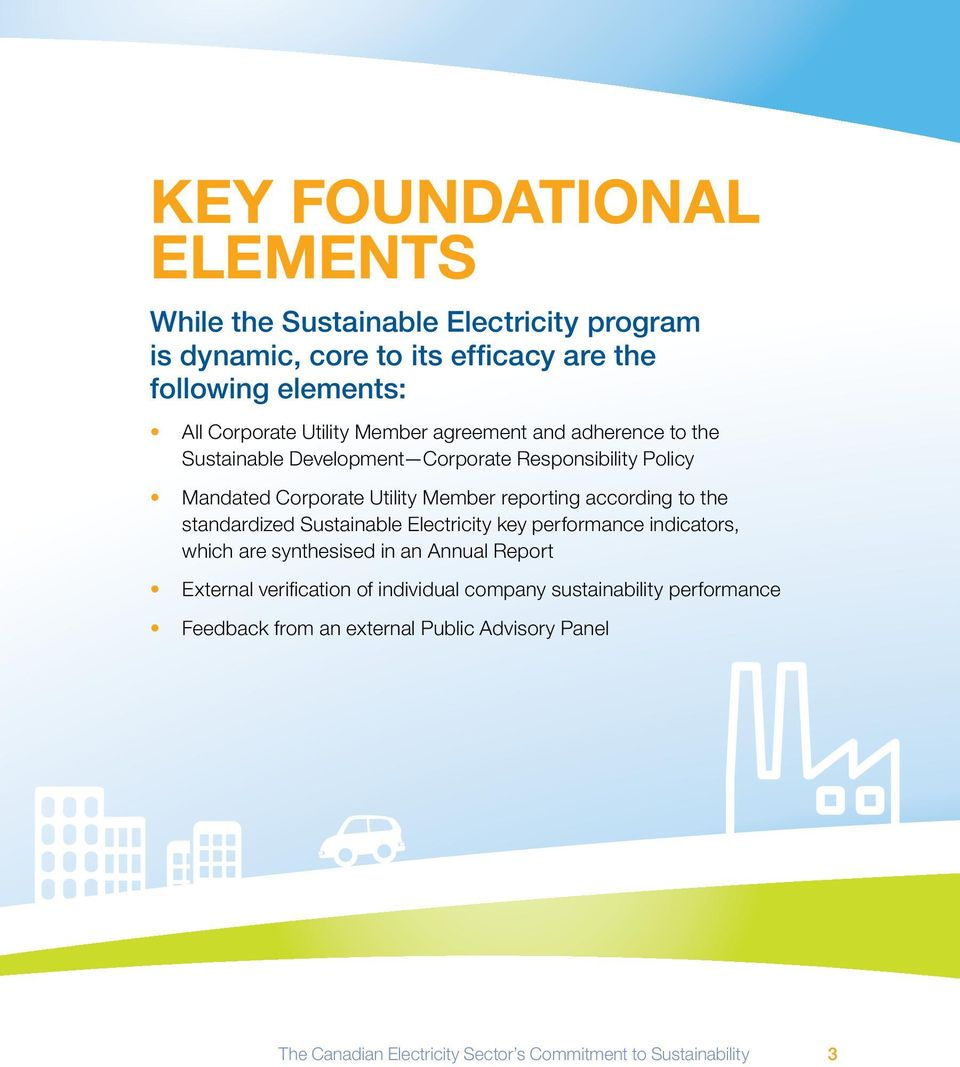 according to the standardized Sustainable Electricity key performance indicators, which are synthesised in an Annual Report External verification of