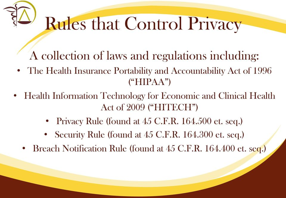 Clinical Health Act of 2009 ( HITECH ) Privacy Rule (found at 45 C.F.R. 164.500 et. seq.