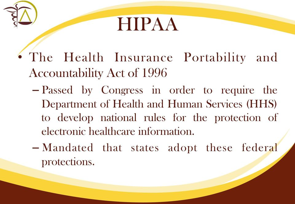 Services (HHS) to develop national rules for the protection of electronic