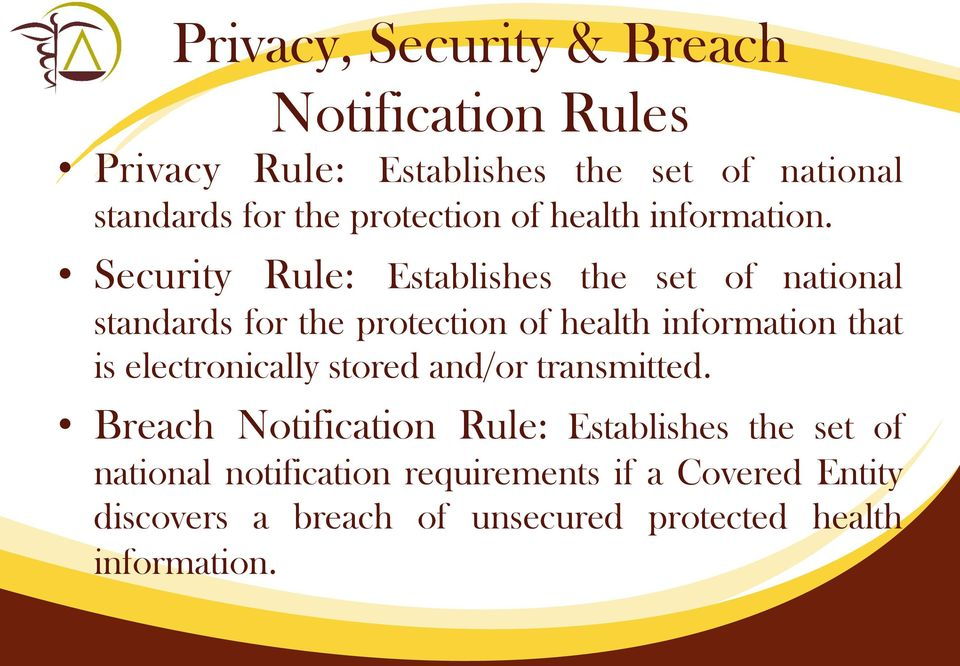 Security Rule: Establishes the set of national standards for the protection of health information that is