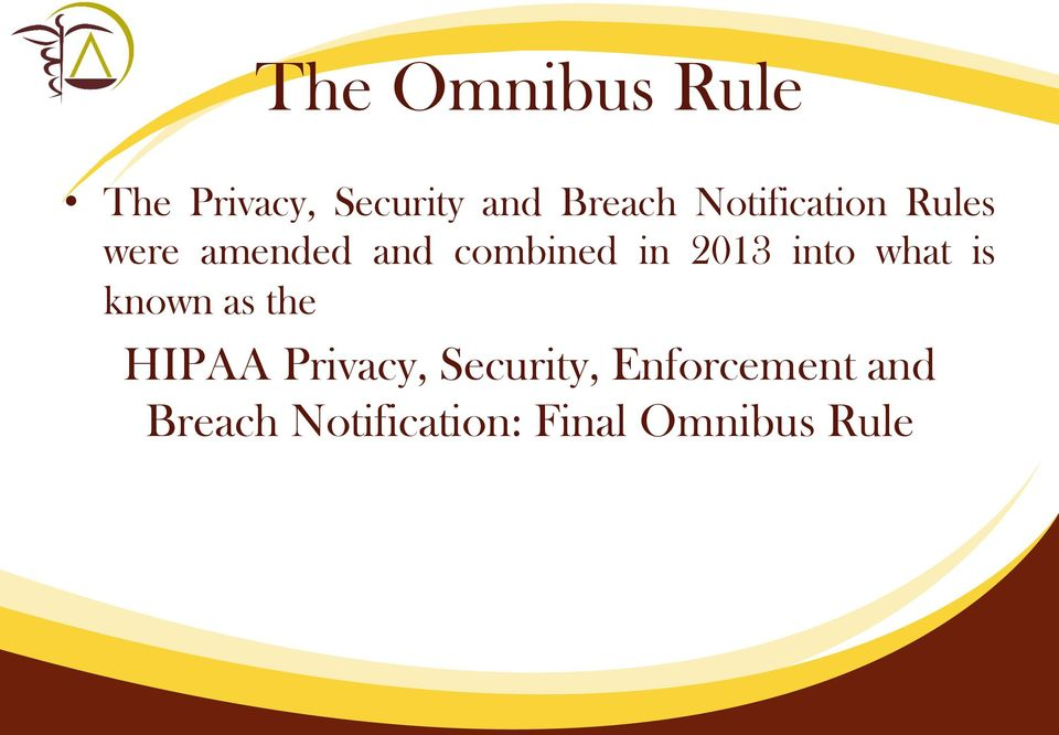 into what is known as the HIPAA Privacy, Security,