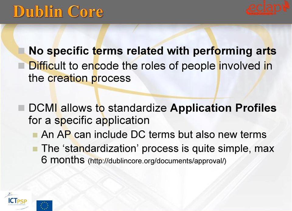 Profiles for a specific application An AP can include DC terms but also new terms The