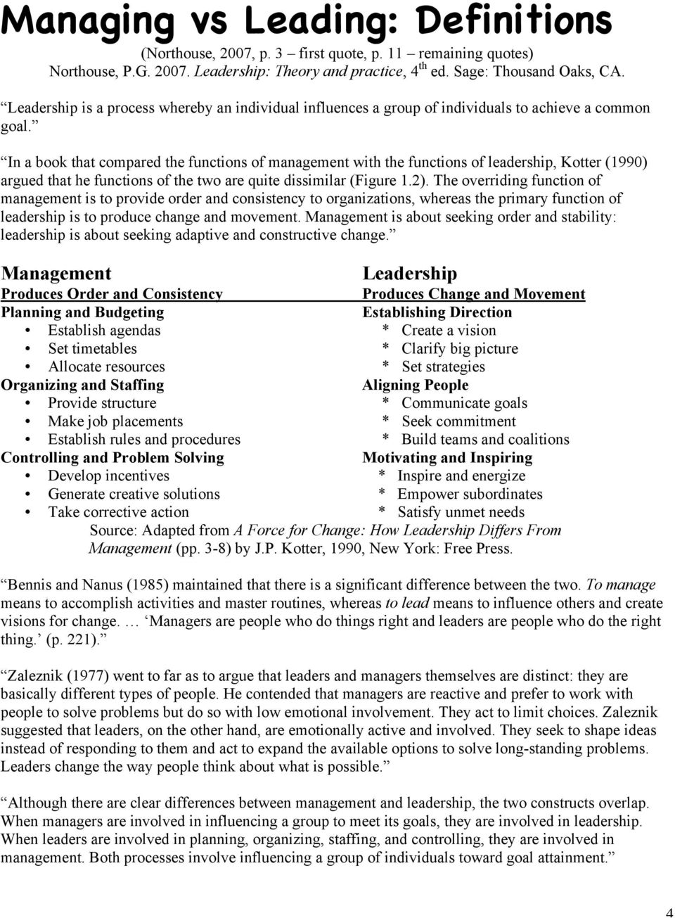 leadership and management the differences and overlap Alice eagly, a frontrunner in the research on gender differences in leadership, found through multiple studies that differences between men and women are small and that the overlap is considerable nevertheless, these small differences have statistical significance in the way men and women are perceived in leadership.