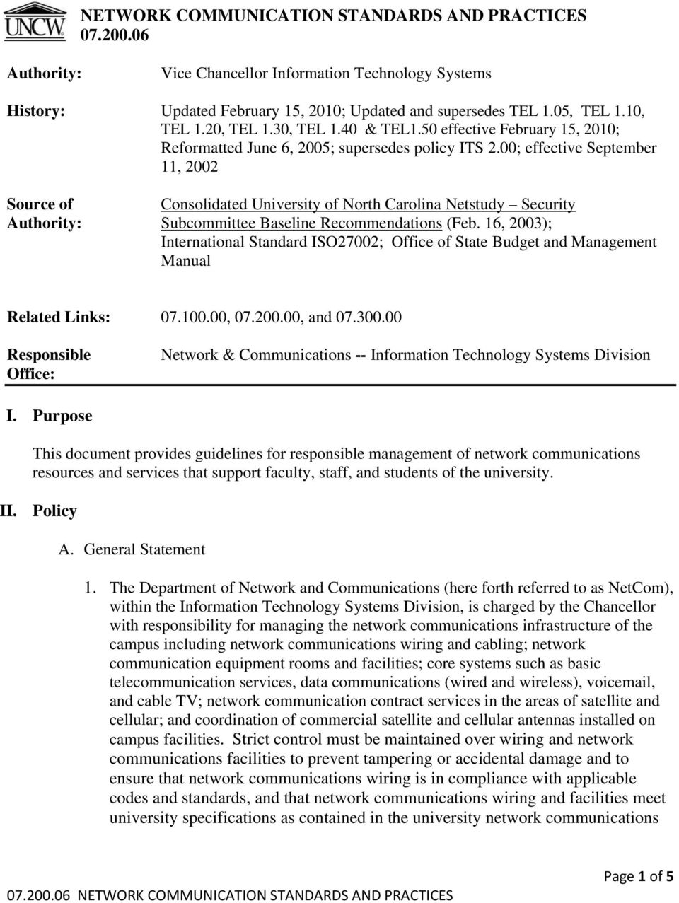 00; effective September 11, 2002 Source of Consolidated University of North Carolina Netstudy Security Authority: Subcommittee Baseline Recommendations (Feb.