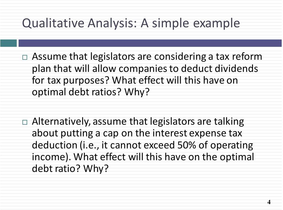Alternatively, assume that legislators are talking about putting a cap on the interest expense tax deduction