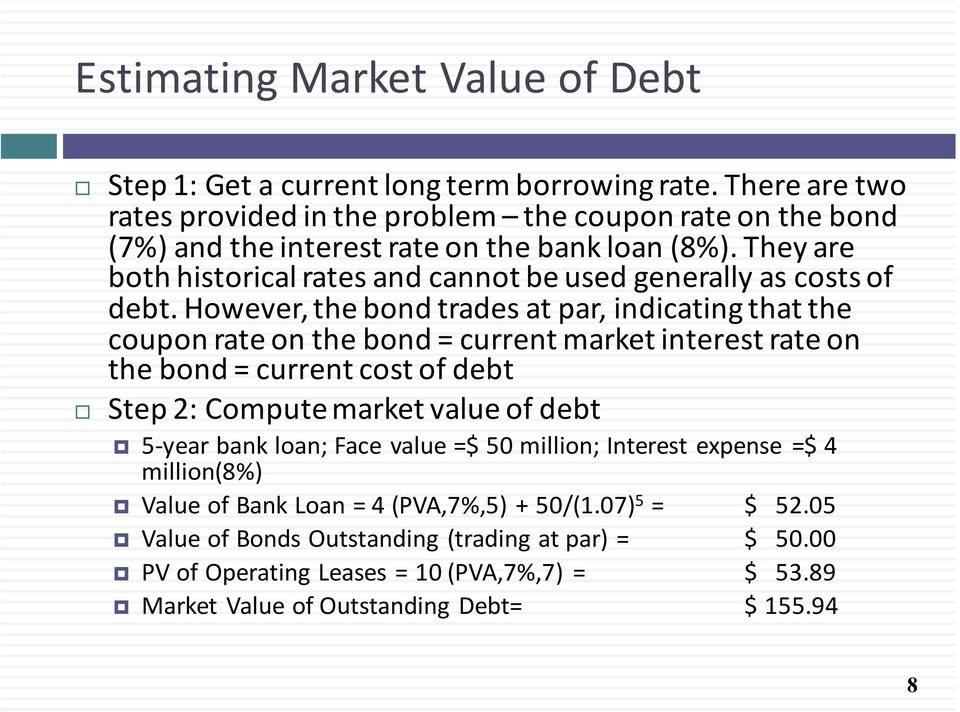 They are both historical rates and cannot be used generally as costs of debt.