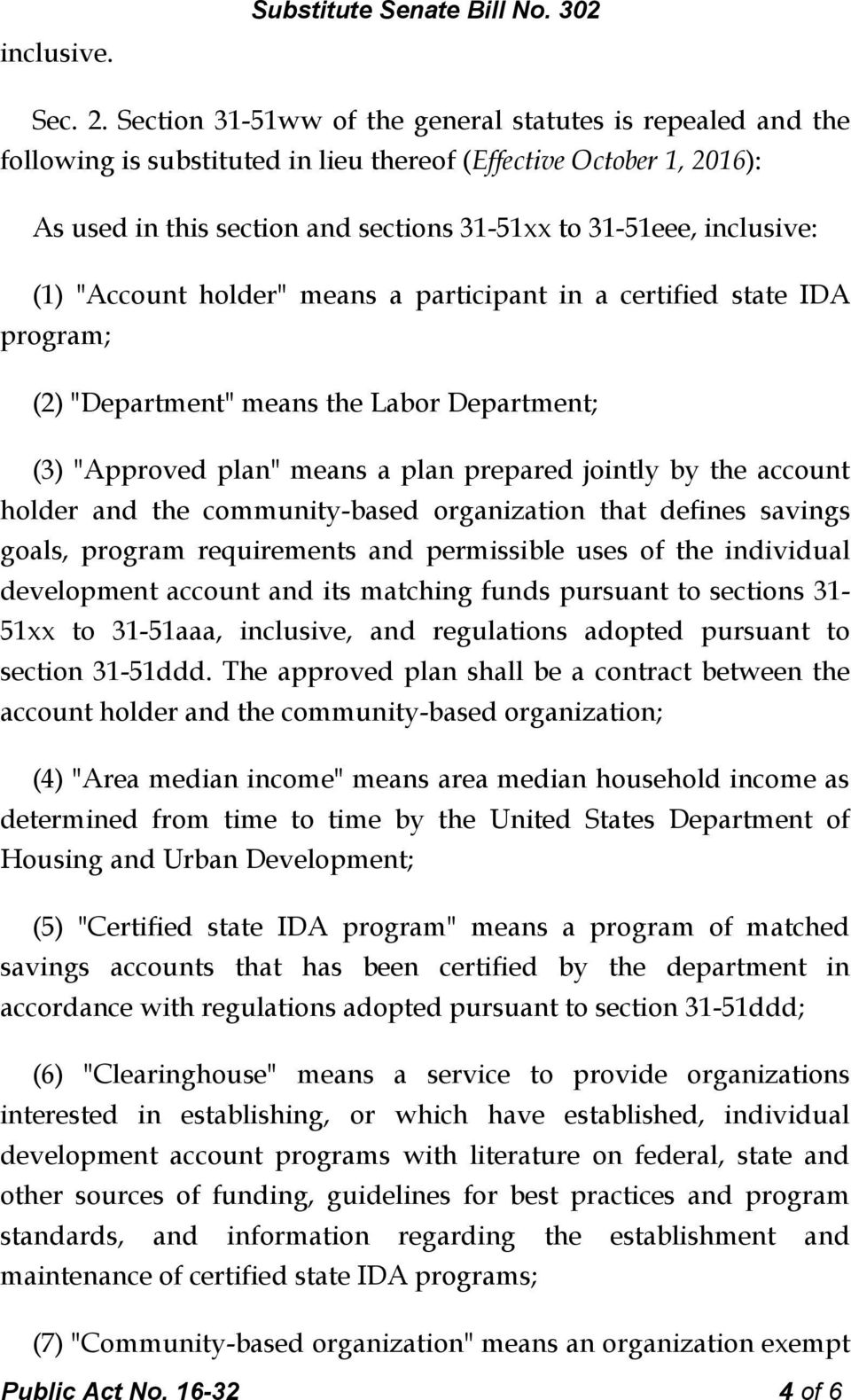 "(1) ""Account holder"" means a participant in a certified state IDA program; (2) ""Department"" means the Labor Department; (3) ""Approved plan"" means a plan prepared jointly by the account holder and the"