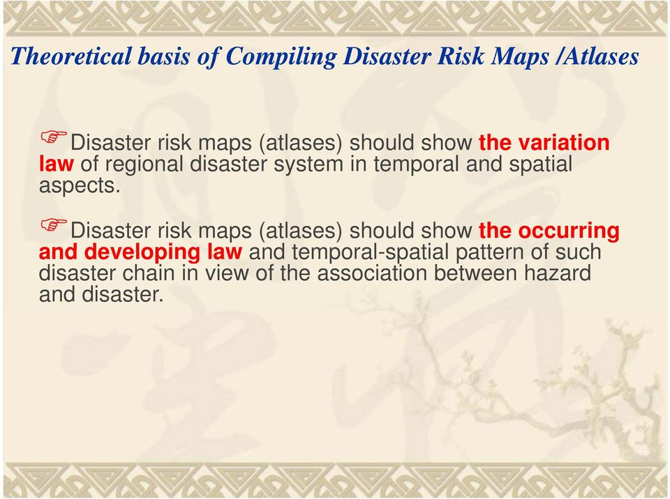 Disaster risk maps (atlases) should show the occurring and developing law and