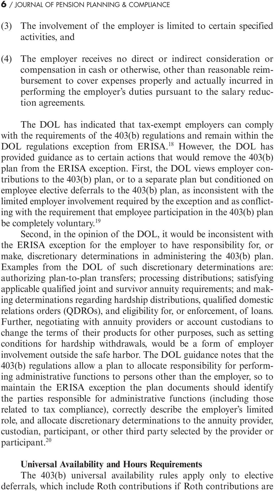 The DOL has indicated that tax-exempt employers can comply with the requirements of the 403(b) regulations and remain within the DOL regulations exception from ERISA.