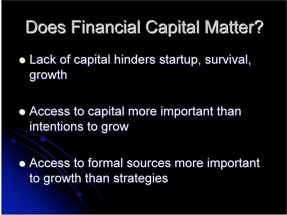 Access to capital more important than intentions to