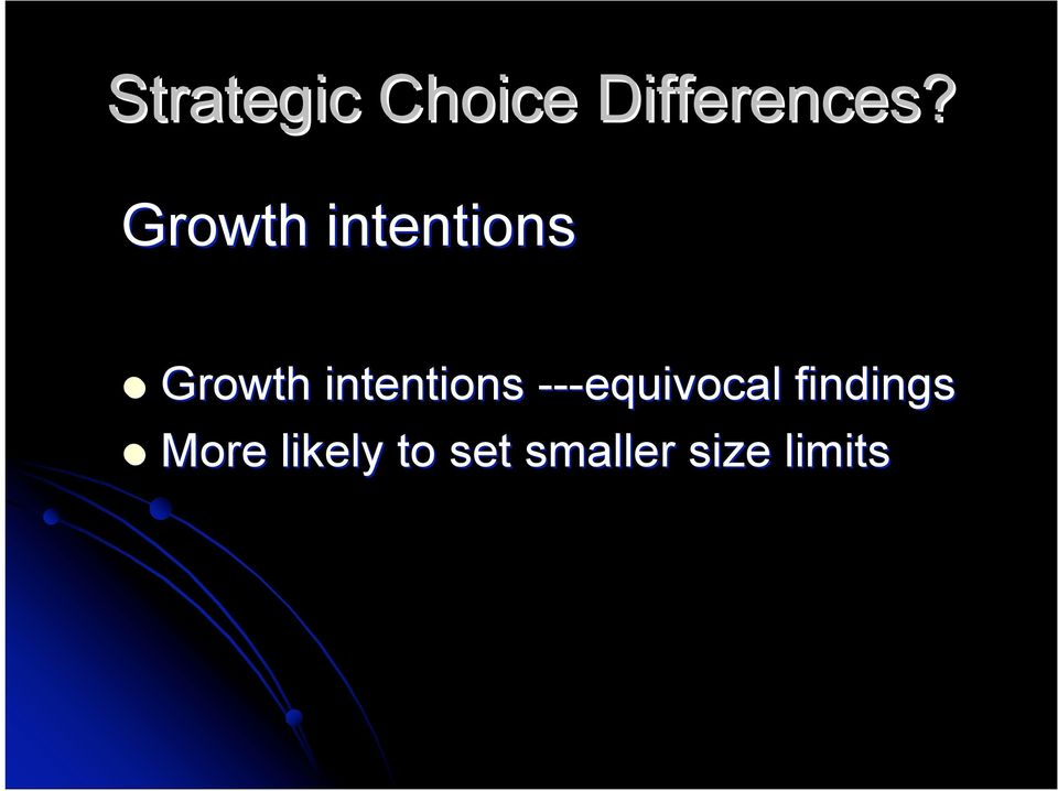 Growth intentions ---equivocal