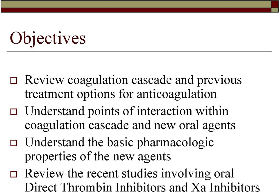 new oral agents Understand the basic pharmacologic properties of the new agents