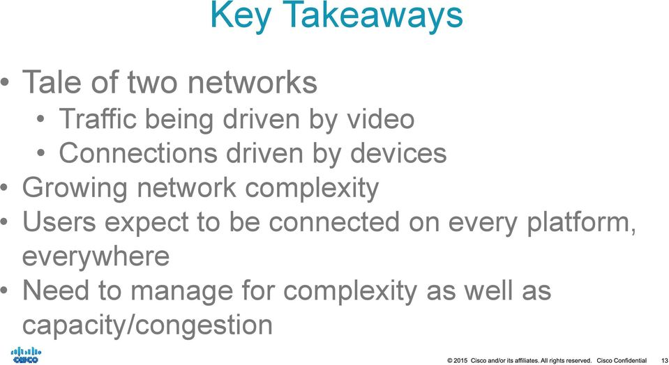 complexity Users expect to be connected on every platform,