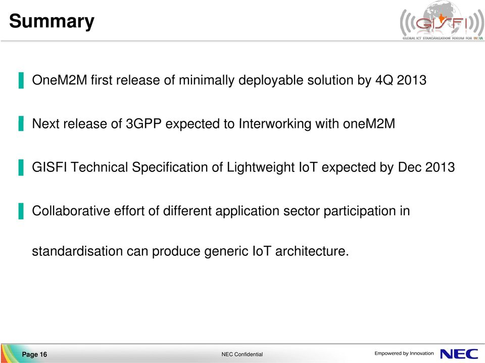 of Lightweight IoT expected by Dec 2013 Collaborative effort of different