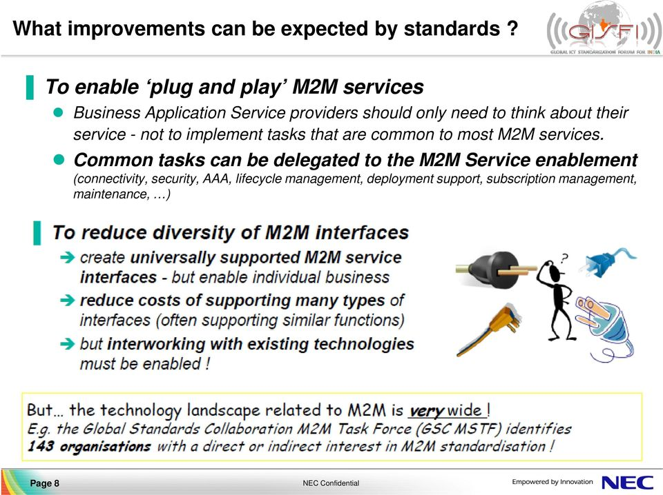 about their service - not to implement tasks that are common to most M2M services.