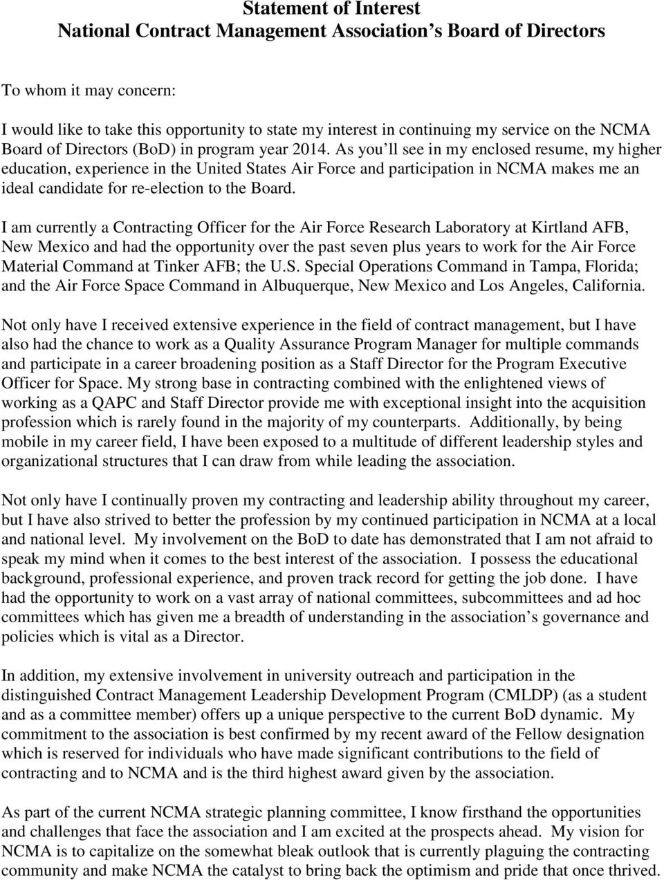 As you ll see in my enclosed resume, my higher education, experience in the United States Air Force and participation in NCMA makes me an ideal candidate for re-election to the Board.