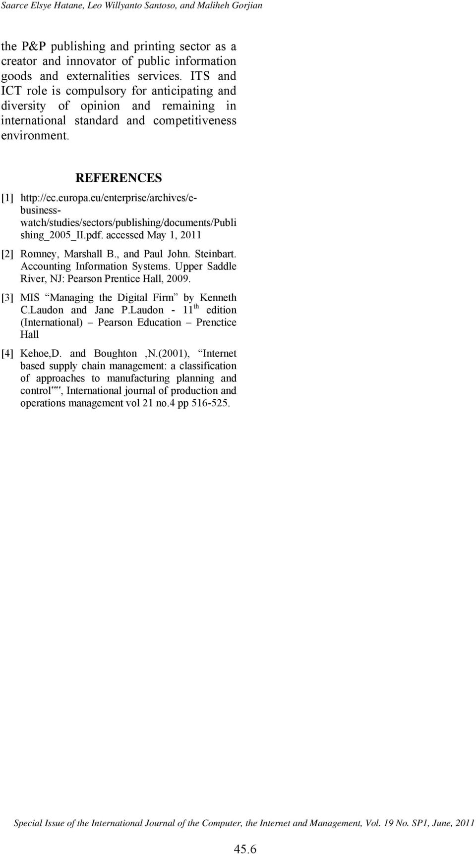 eu/enterprise/archives/ebusinesswatch/studies/sectors/publishing/documents/publi shing_2005_ii.pdf. accessed May 1, 2011 [2] Romney, Marshall B., and Paul John. Steinbart.