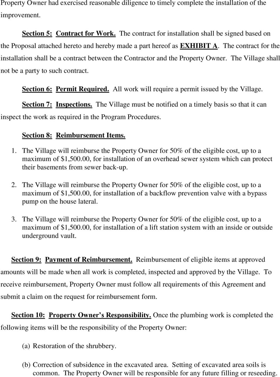 The contract for the installation shall be a contract between the Contractor and the Property Owner. The Village shall not be a party to such contract. Section 6: Permit Required.