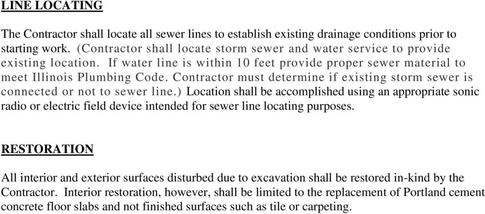 Contractor must determine if existing storm sewer is connected or not to sewer line.