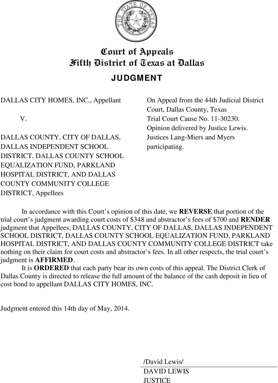 Appeal from the 44th Judicial District Court, Dallas County, Texas Trial Court Cause No. 11-30230. Opinion delivered by Justice Lewis. Justices Lang-Miers and Myers participating.