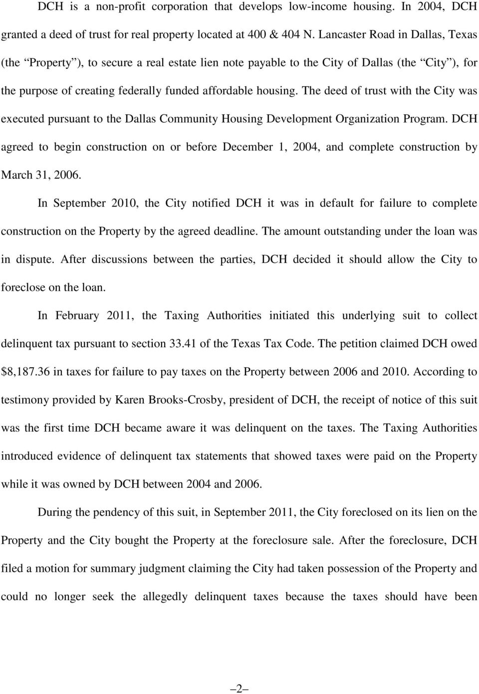 The deed of trust with the City was executed pursuant to the Dallas Community Housing Development Organization Program.