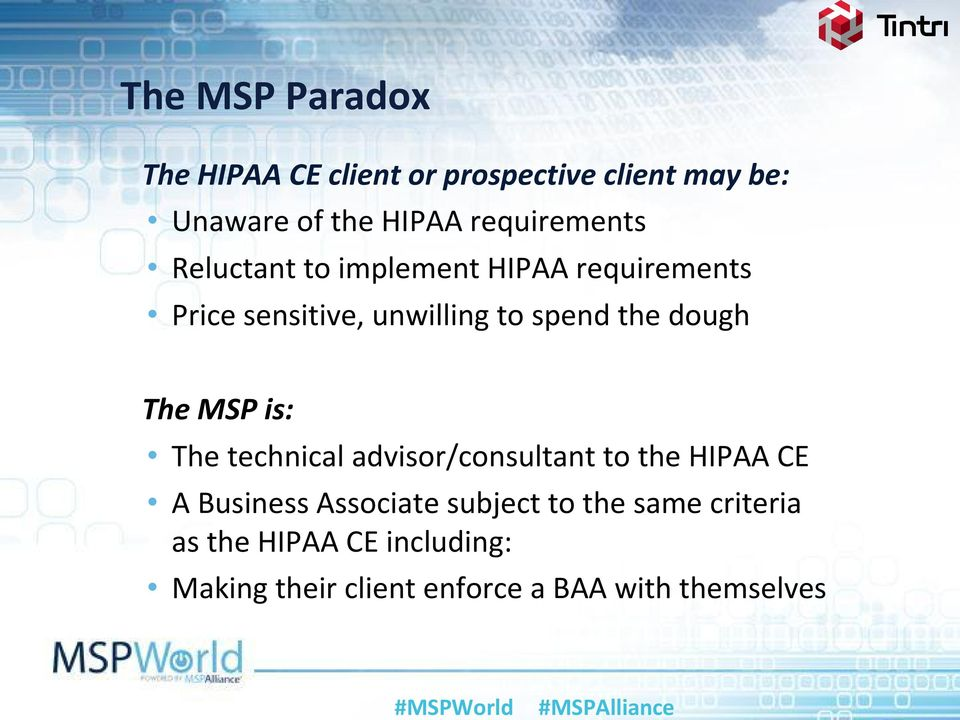 the dough The MSP is: The technical advisor/consultant to the HIPAA CE A Business Associate