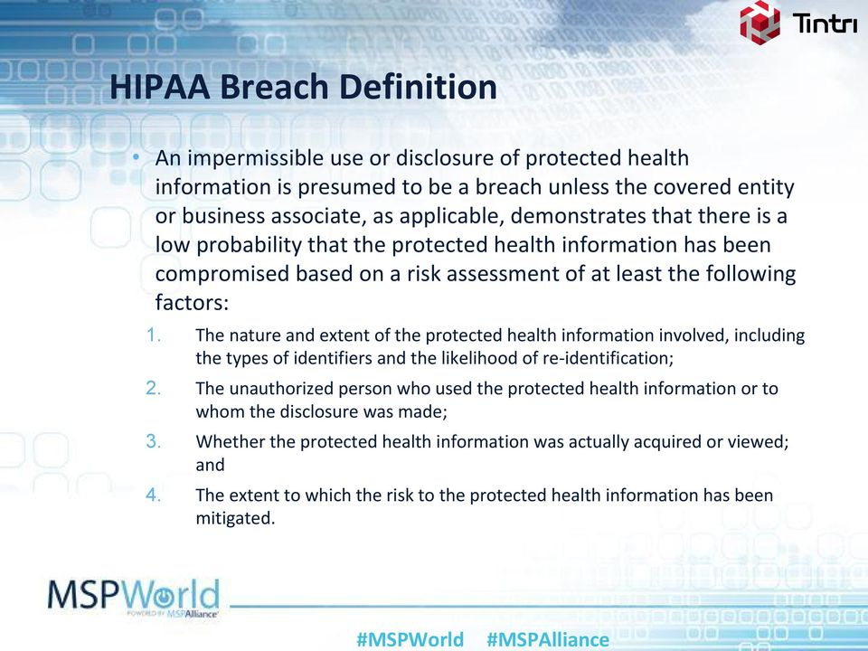 The nature and extent of the protected health information involved, including the types of identifiers and the likelihood of re-identification; 2.