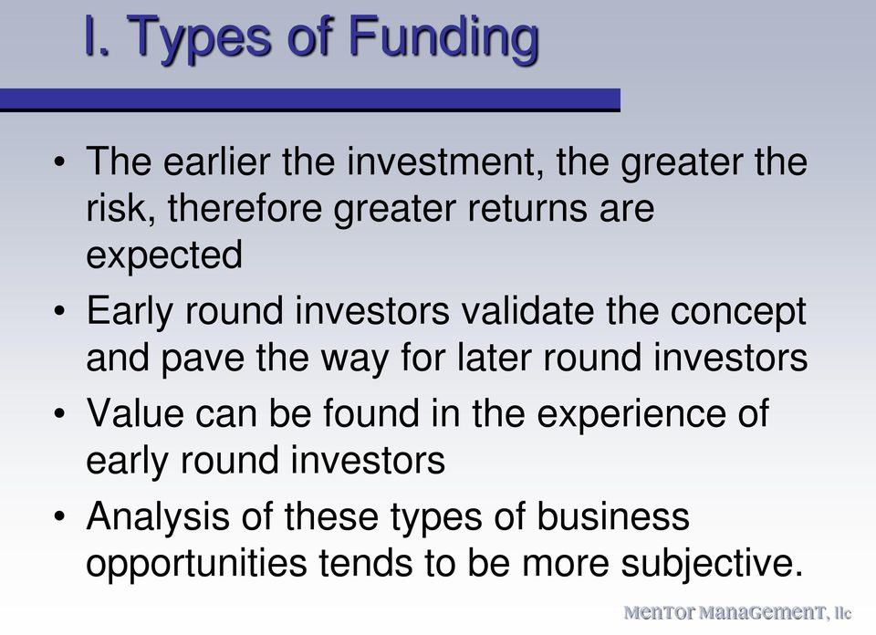 the way for later round investors Value can be found in the experience of early