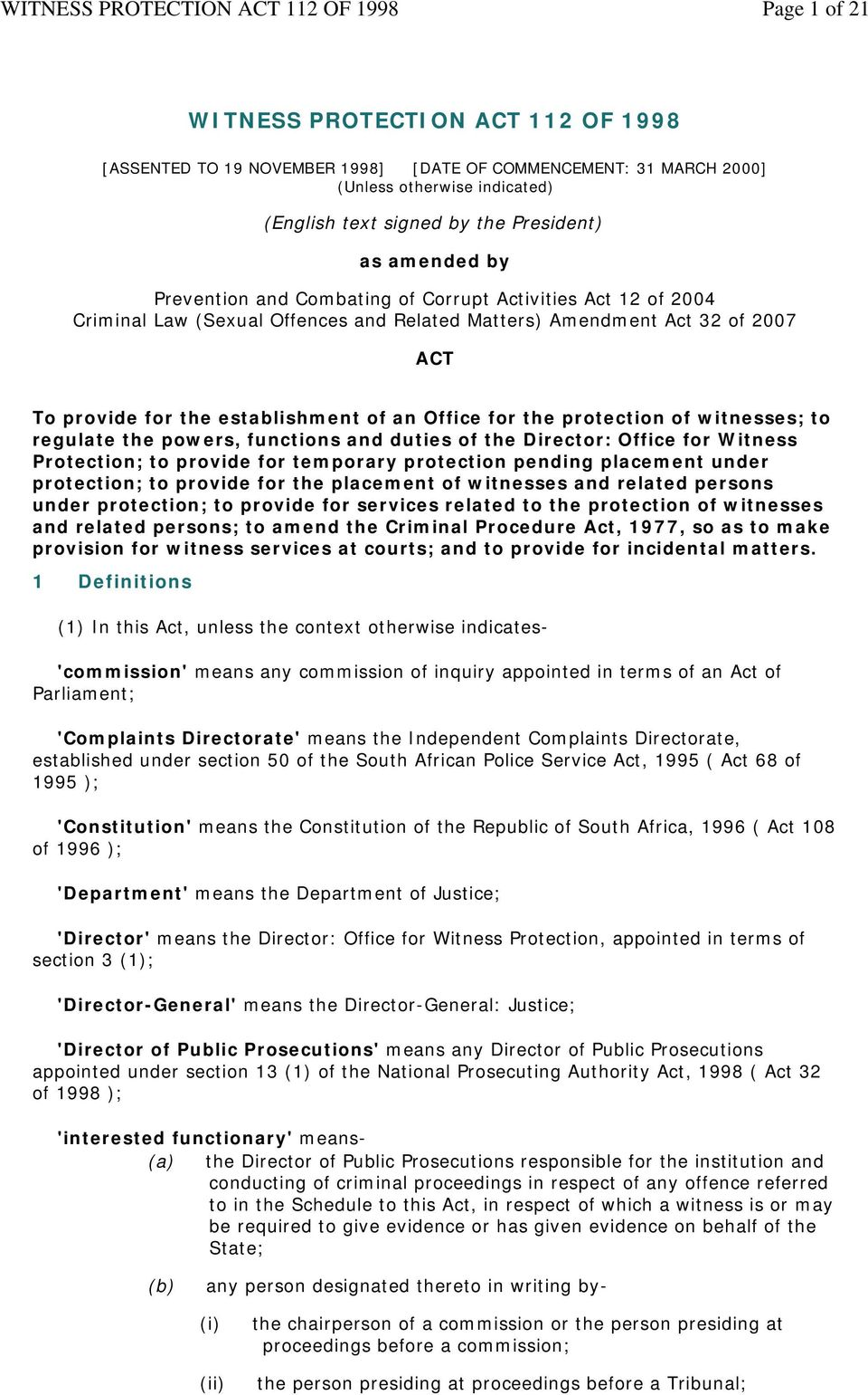 protection of witnesses; to regulate the powers, functions and duties of the Director: Office for Witness Protection; to provide for temporary protection pending placement under protection; to