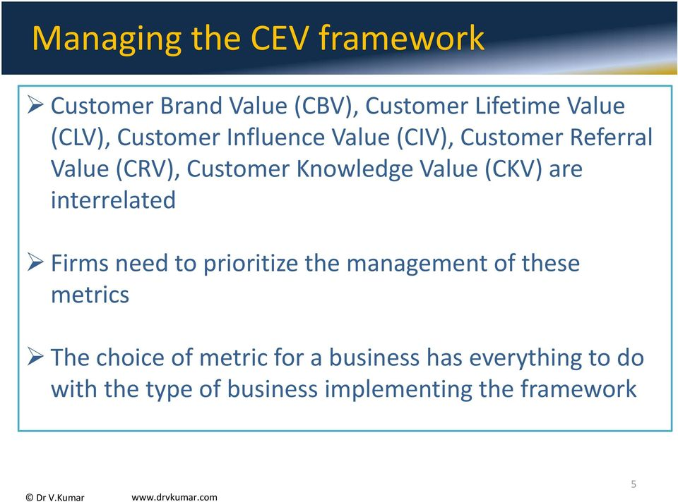 (CKV) are interrelated Firms need to prioritize the management of these metrics The choice