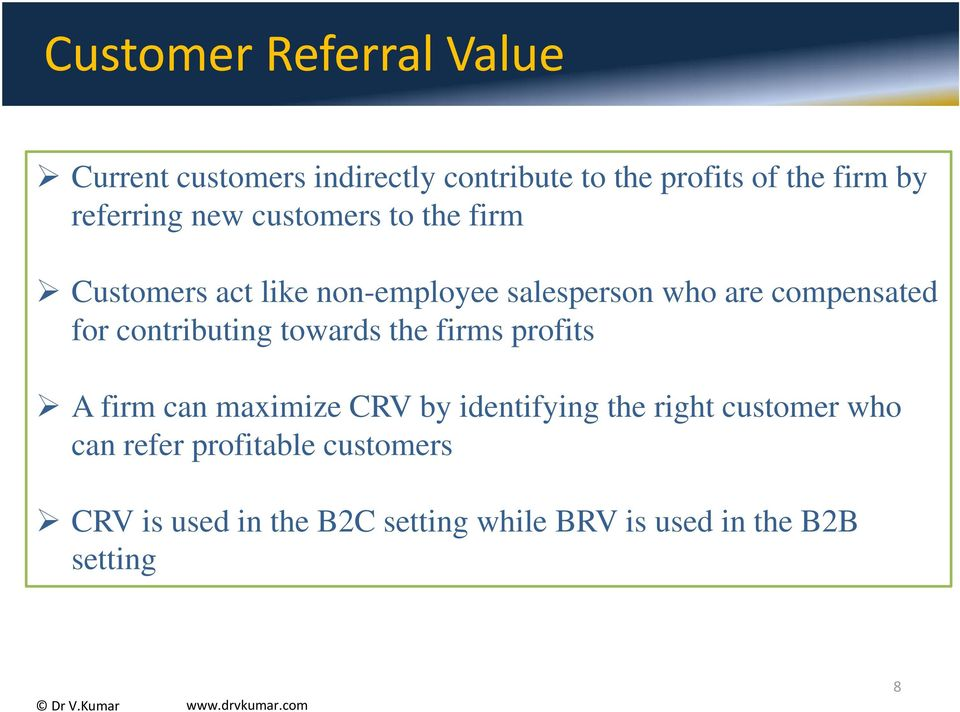 for contributing towards the firms profits A firm can maximize CRV by identifying the right