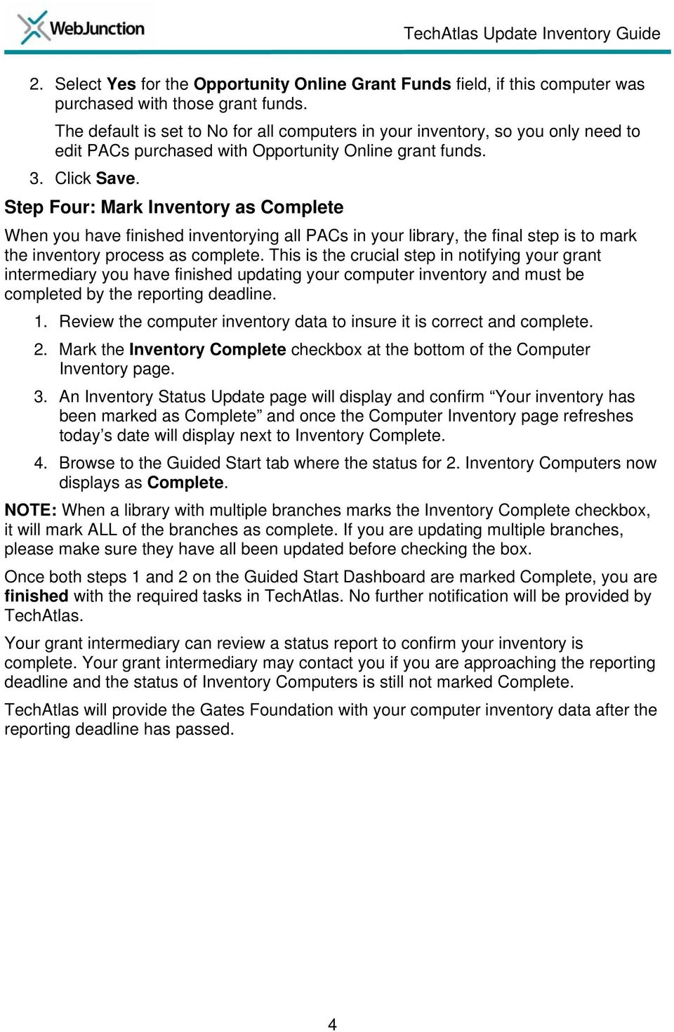 Step Four: Mark Inventory as Complete When you have finished inventorying all PACs in your library, the final step is to mark the inventory process as complete.