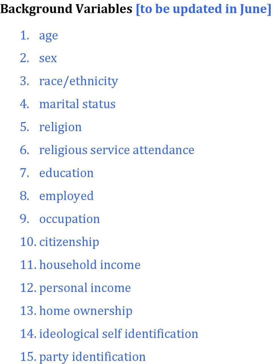 employed 9. occupation 10. citizenship 11. household income 12.