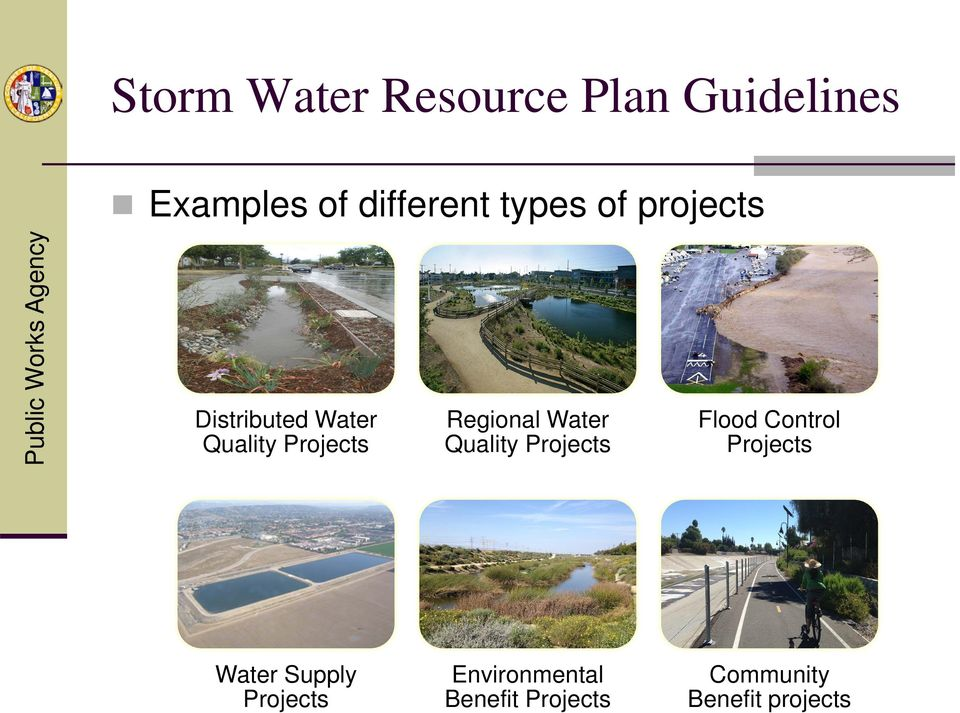 Water Quality Projects Flood Control Projects Water Supply
