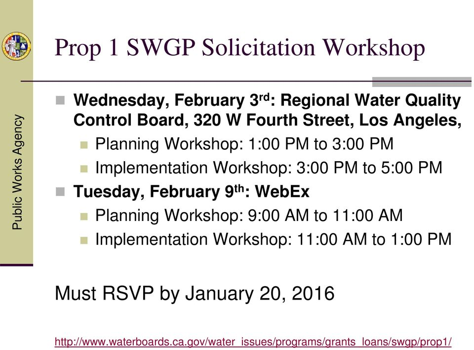 PM Tuesday, February 9 th : WebEx Planning Workshop: 9:00 AM to 11:00 AM Implementation Workshop: 11:00 AM