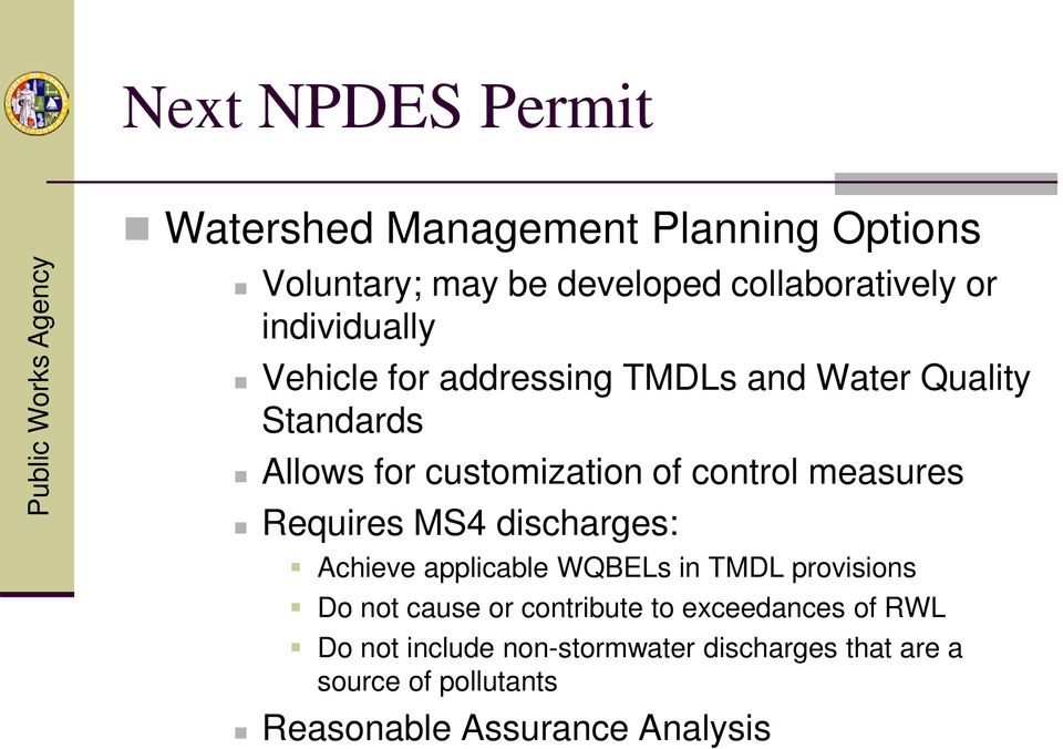 measures Requires MS4 discharges: Achieve applicable WQBELs in TMDL provisions Do not cause or contribute to