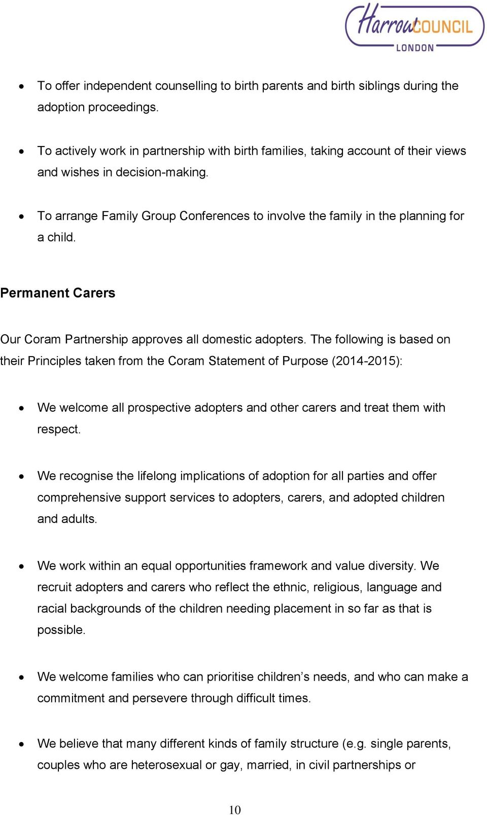 Permanent Carers Our Coram Partnership approves all domestic adopters.