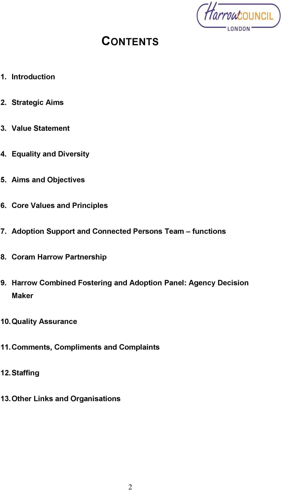 Adoption Support and Connected Persons Team functions 8. Coram Harrow Partnership 9.