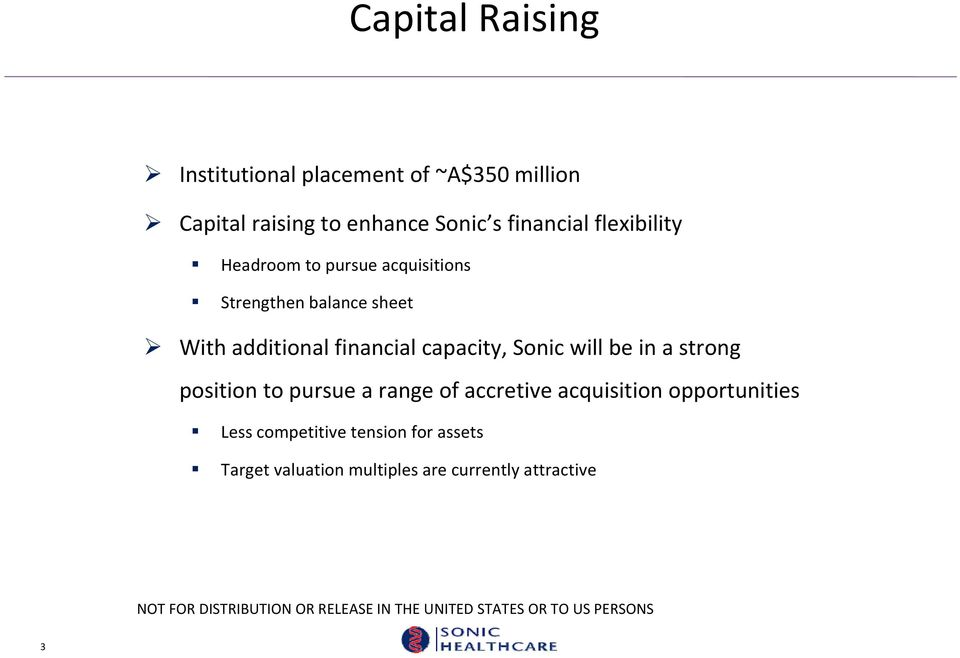 financial capacity, Sonic will be in a strong position to pursue a range of accretive acquisition
