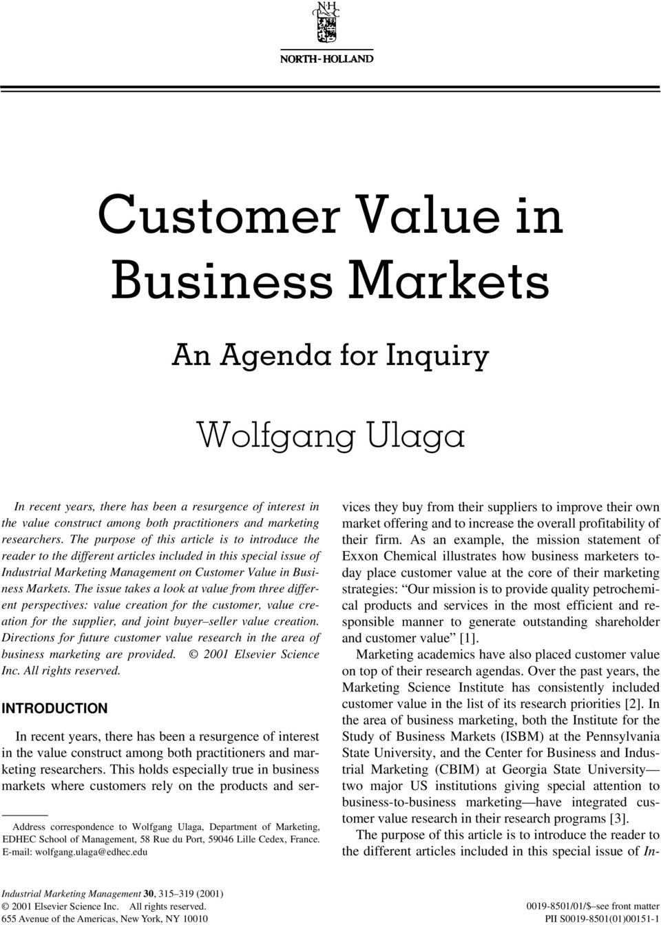 The issue takes a look at value from three different perspectives: value creation for the customer, value creation for the supplier, and joint buyer seller value creation.