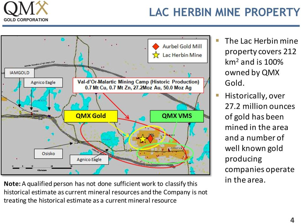 mineral resource The Lac Herbin mine property covers 212 km 2 and is 100% owned by QMX Gold.