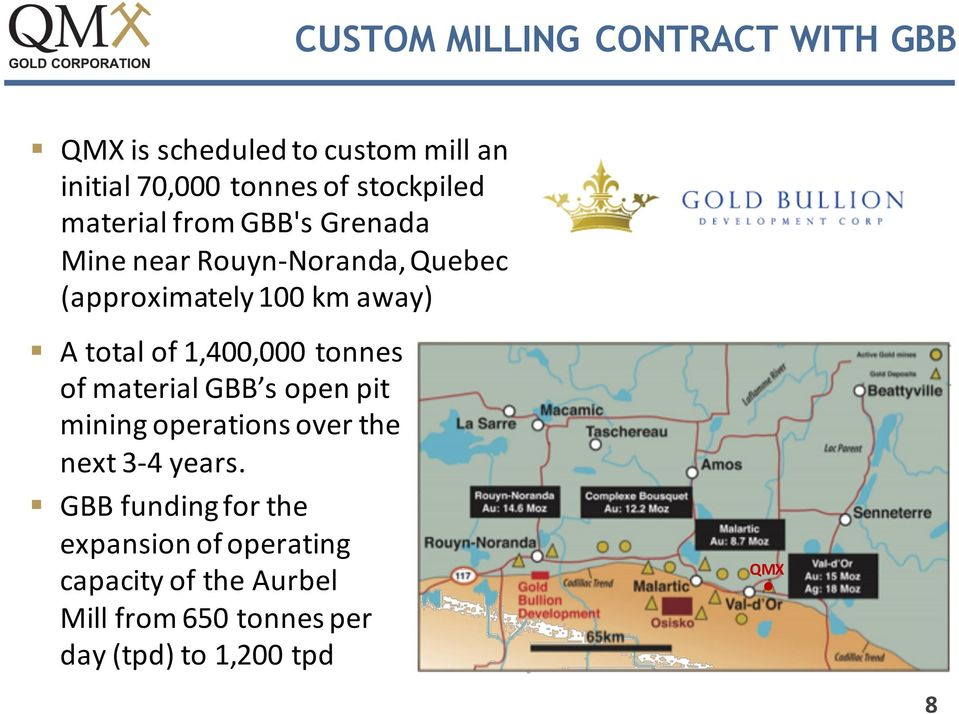 total of 1,400,000 tonnes of material GBB s open pit mining operations over the next 3-4 years.