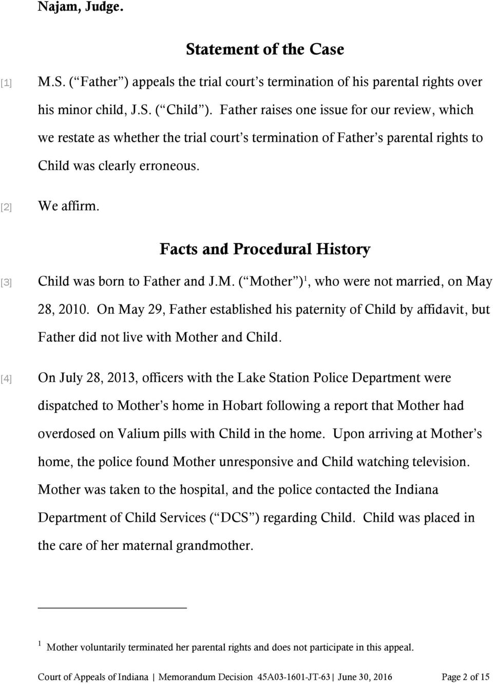 Facts and Procedural History [3] Child was born to Father and J.M. ( Mother ) 1, who were not married, on May 28, 2010.