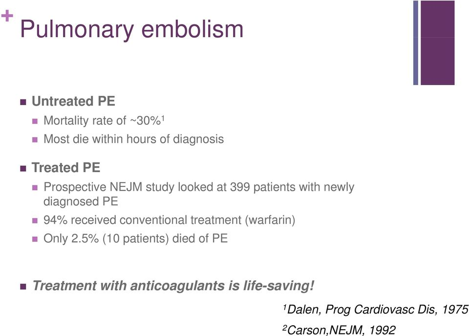 PE 94% received conventional treatment (warfarin) Only 2.
