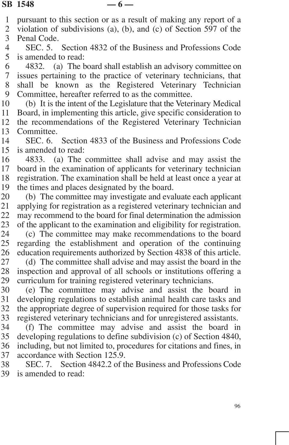 (a) The board shall establish an advisory committee on issues pertaining to the practice of veterinary technicians, that shall be known as the Registered Veterinary Technician Committee, hereafter