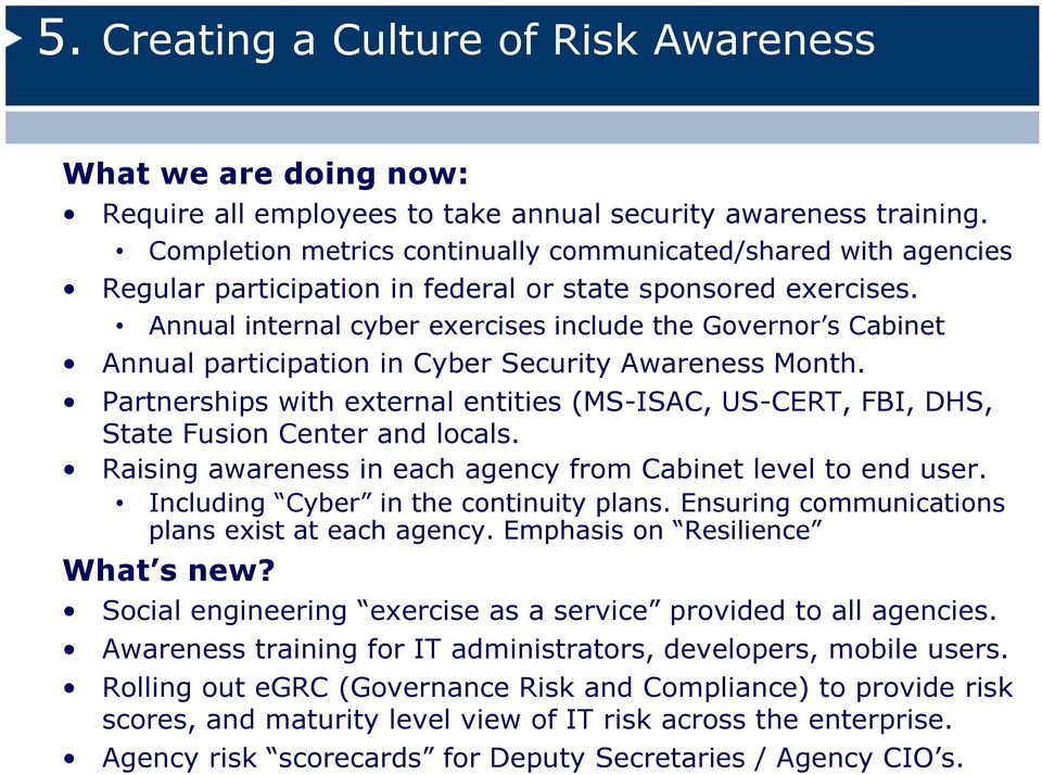 Annual internal cyber exercises include the Governor s Cabinet Annual participation in Cyber Security Awareness Month.